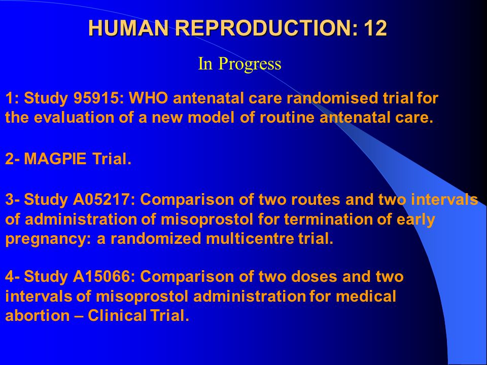 HUMAN REPRODUCTION: 12 1: Study 95915: WHO antenatal care randomised trial for the evaluation of a new model of routine antenatal care.