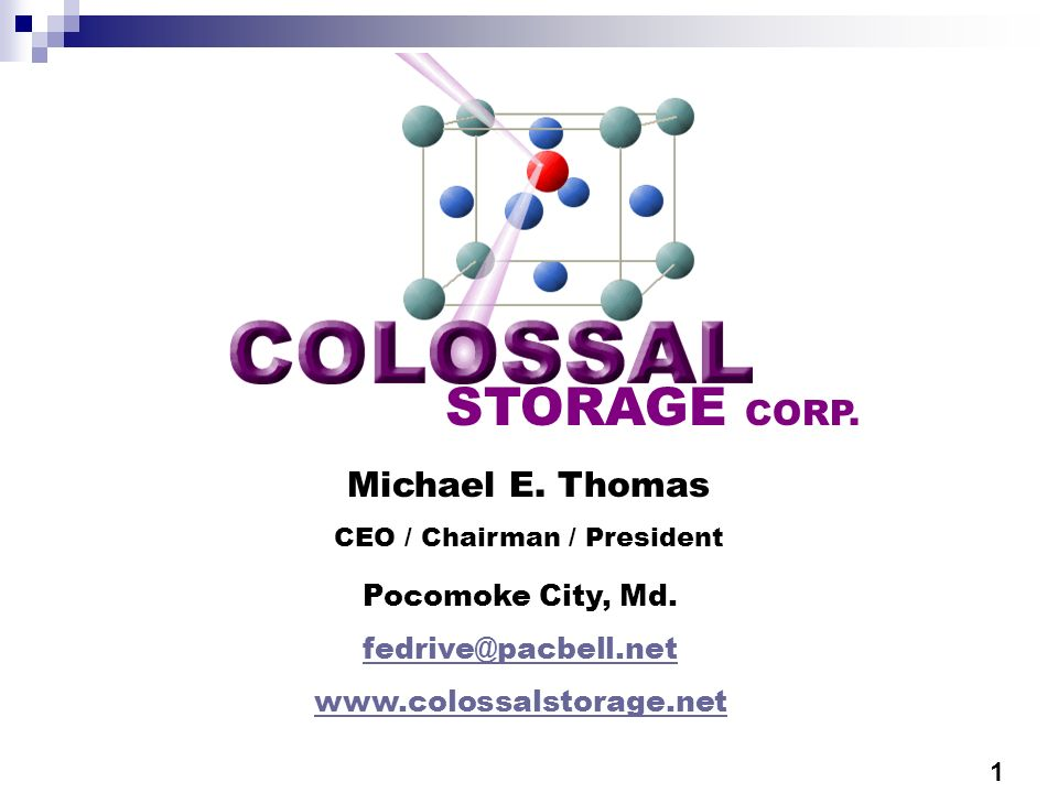 STORAGE CORP. Michael E. Thomas CEO / Chairman / President Pocomoke City, Md.