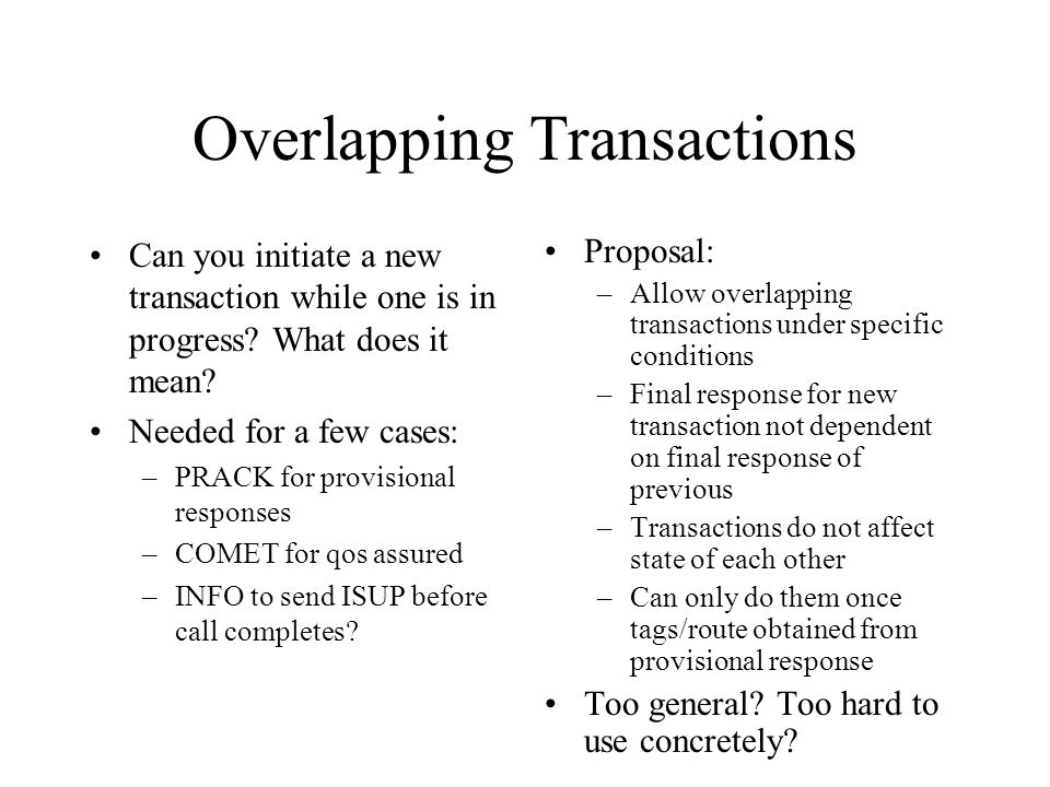 Overlapping Transactions Can you initiate a new transaction while one is in progress.