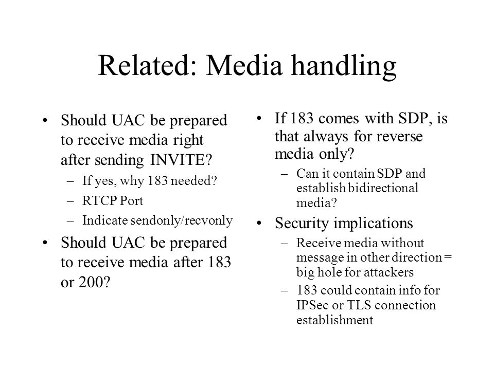 Related: Media handling Should UAC be prepared to receive media right after sending INVITE.