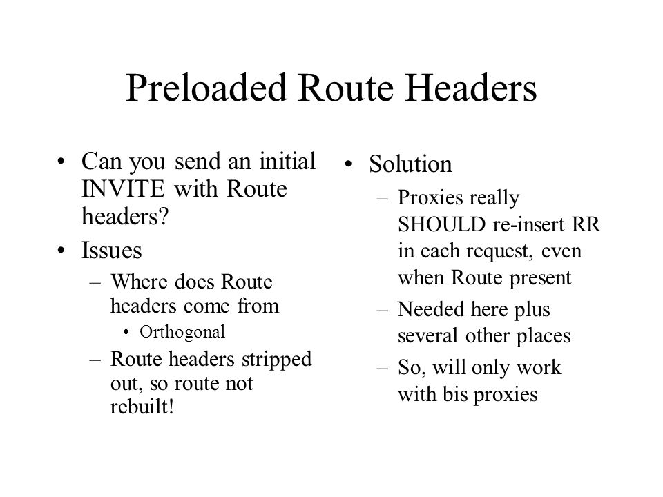 Preloaded Route Headers Can you send an initial INVITE with Route headers.