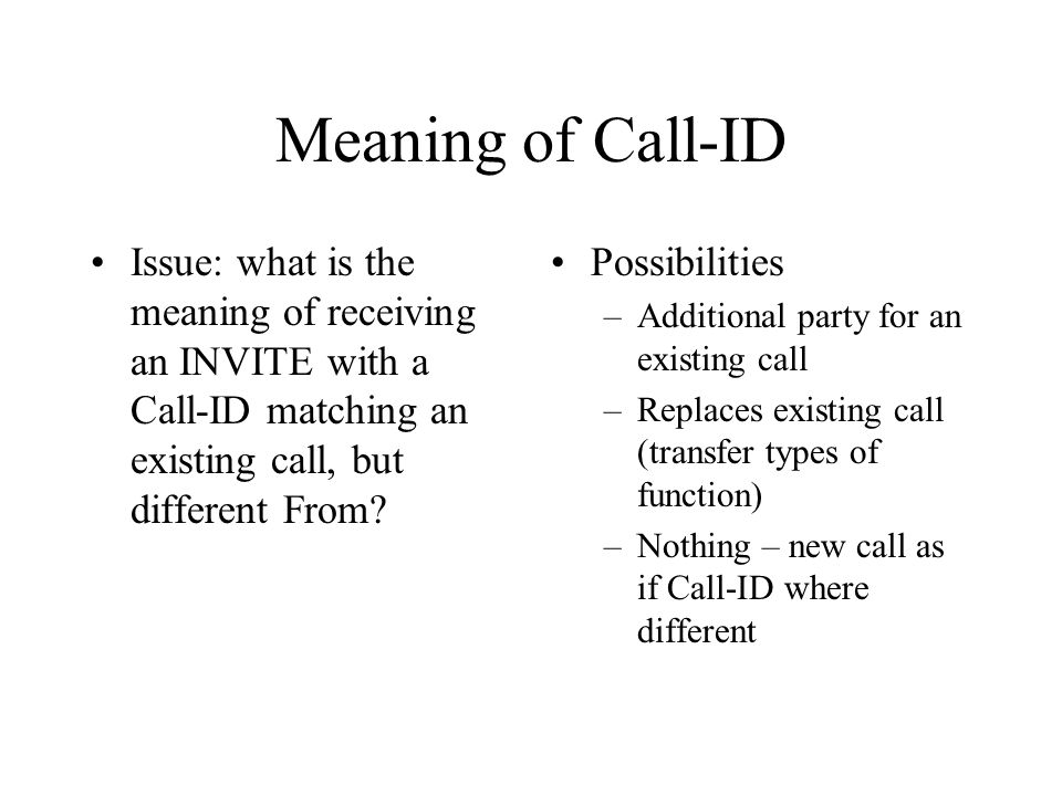 Meaning of Call-ID Issue: what is the meaning of receiving an INVITE with a Call-ID matching an existing call, but different From.