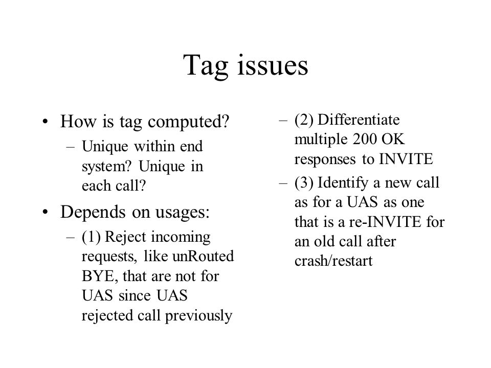 Tag issues How is tag computed. –Unique within end system.