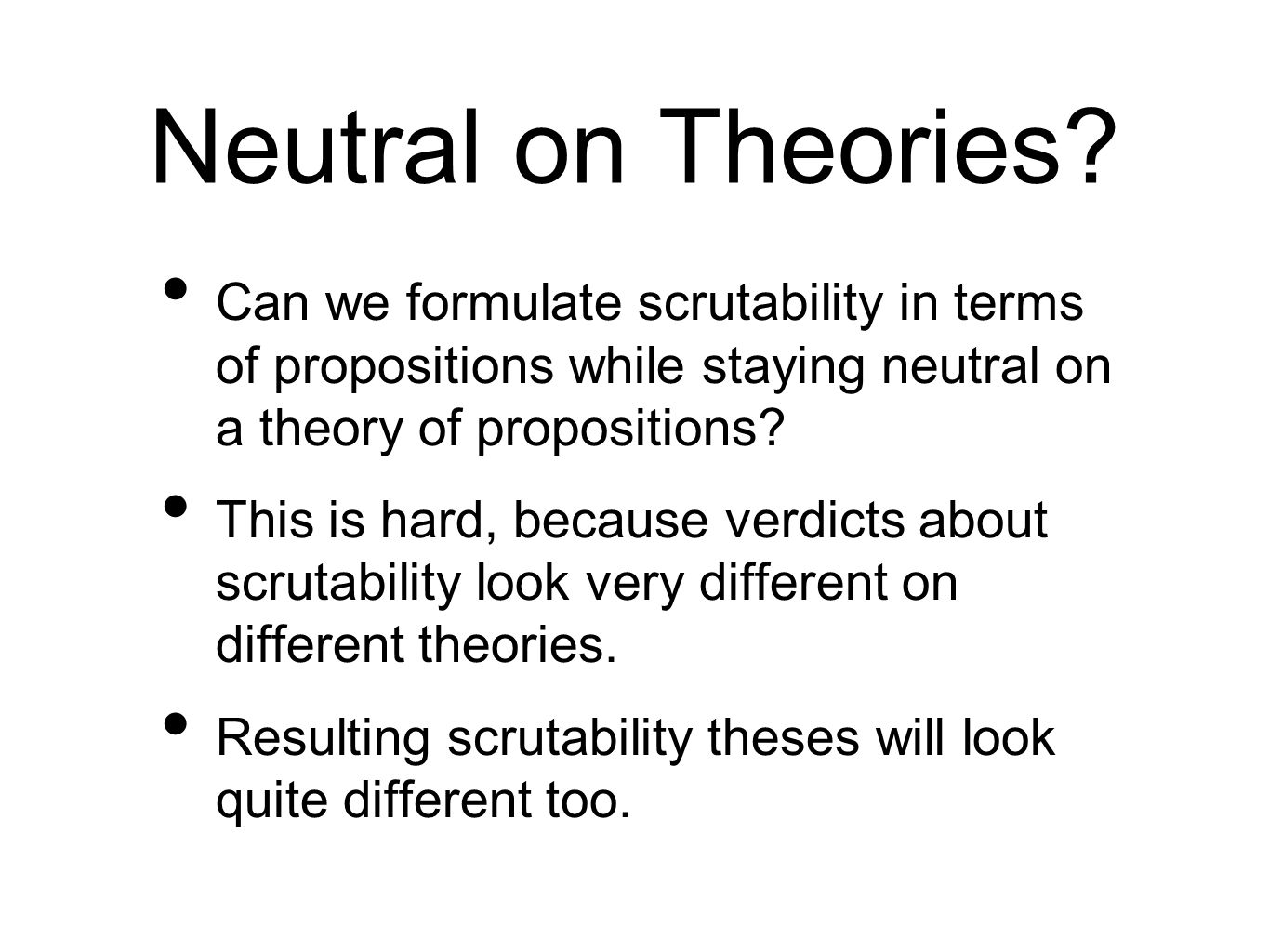 Neutral on Theories.