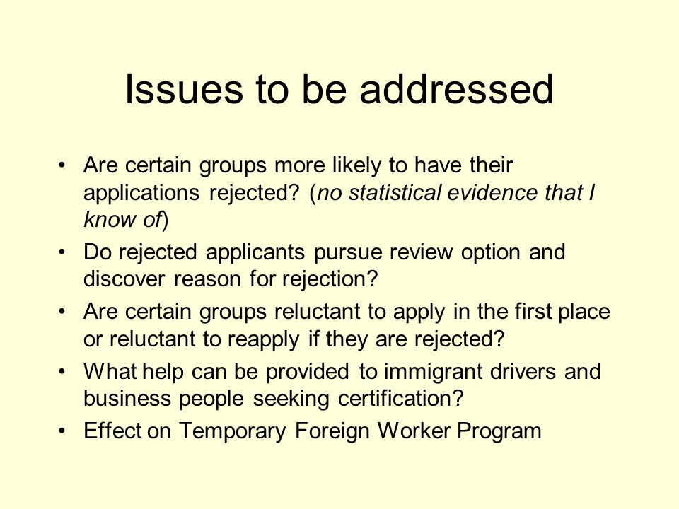 Issues to be addressed Are certain groups more likely to have their applications rejected.