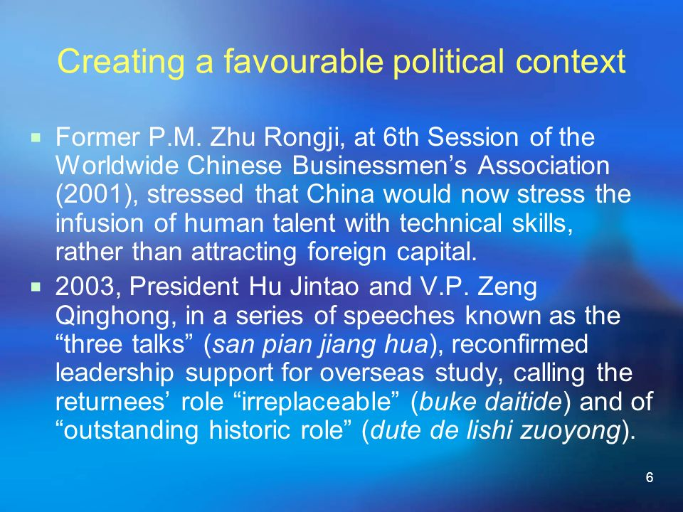 6 Creating a favourable political context Former P.M.