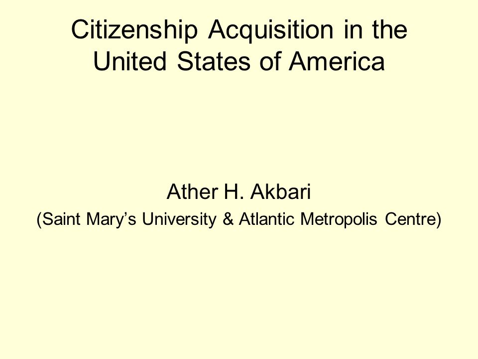 Citizenship Acquisition in the United States of America Ather H.