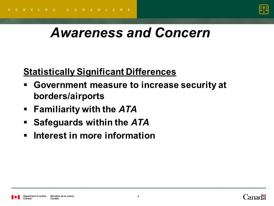 4 Awareness and Concern Statistically Significant Differences Government measure to increase security at borders/airports Familiarity with the ATA Safeguards within the ATA Interest in more information