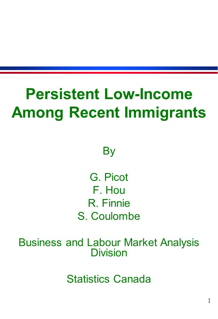 1 Persistent Low-Income Among Recent Immigrants By G.