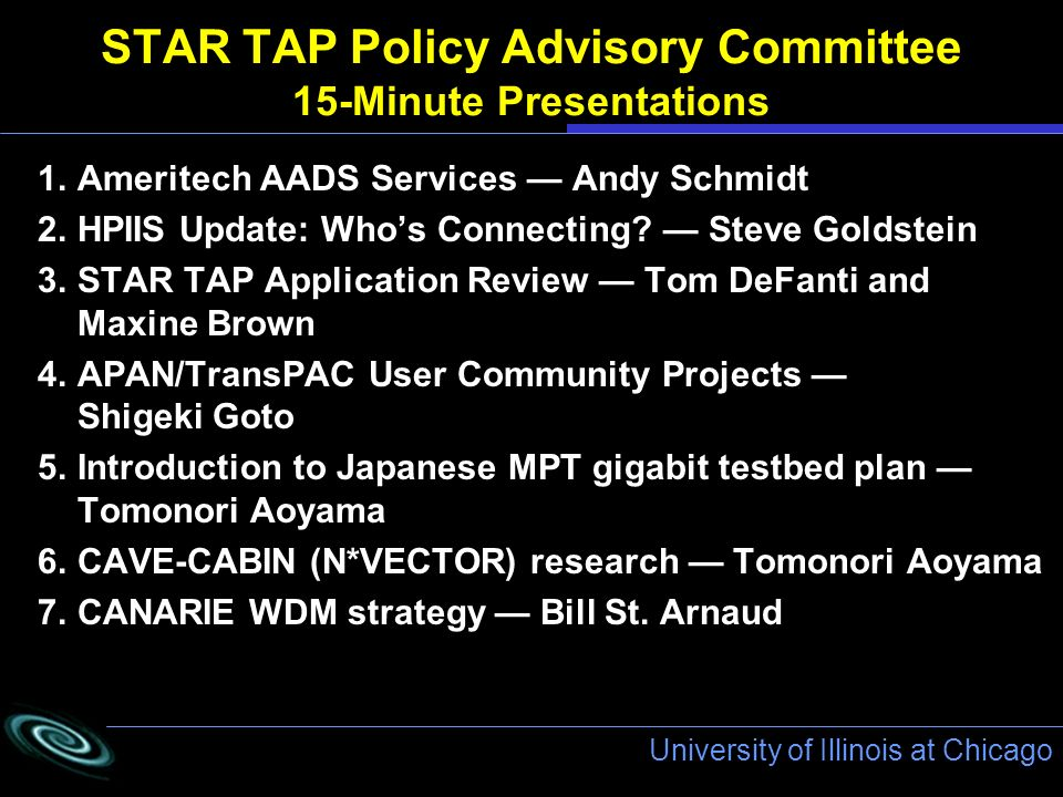 University of Illinois at Chicago STAR TAP Policy Advisory Committee 15-Minute Presentations 1.