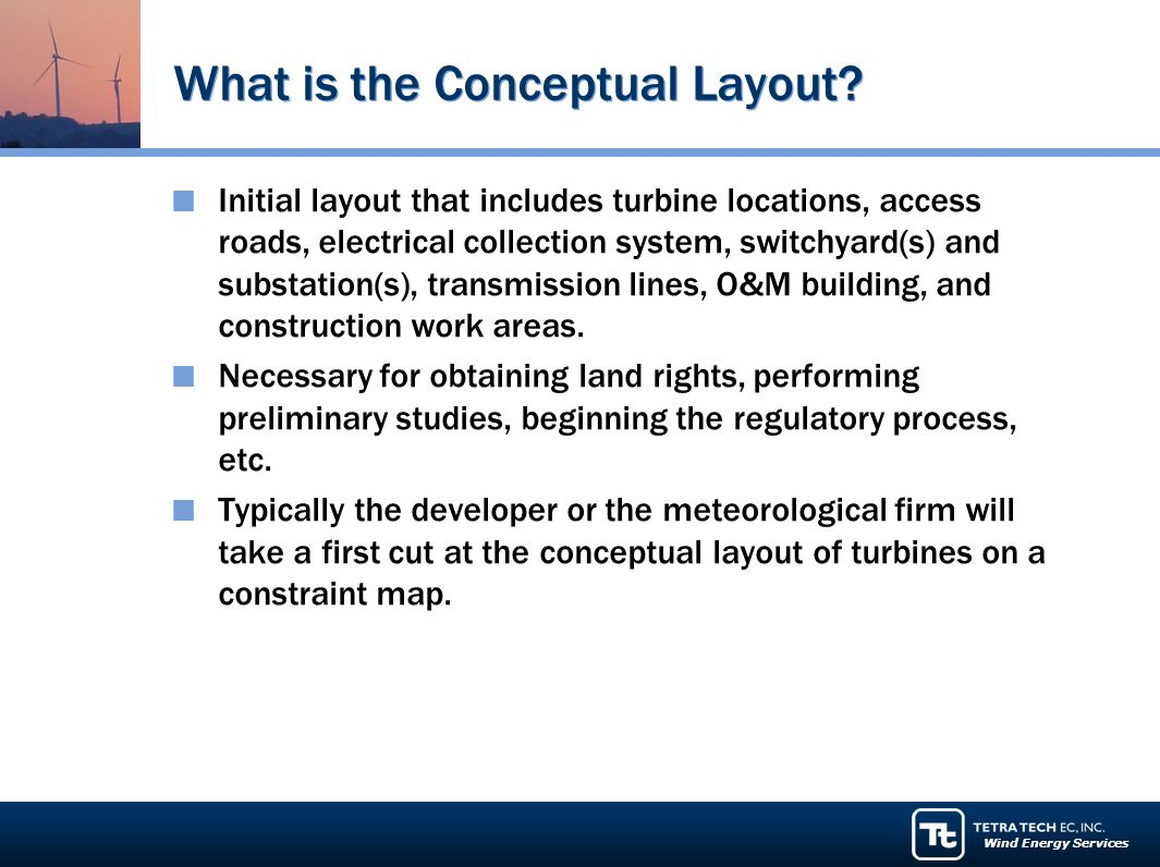 Wind Energy Services What is the Conceptual Layout.