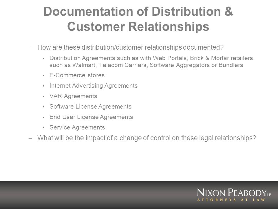 Documentation of Distribution & Customer Relationships – How are these distribution/customer relationships documented.