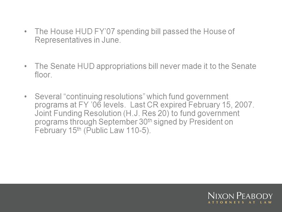 The House HUD FY07 spending bill passed the House of Representatives in June.