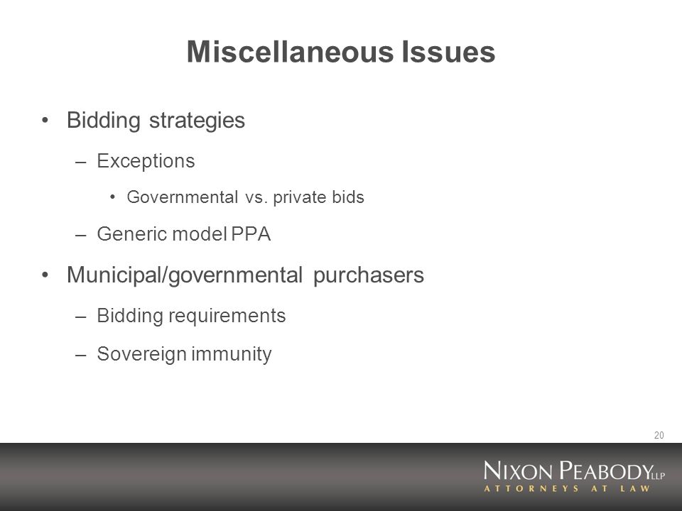 20 Miscellaneous Issues Bidding strategies –Exceptions Governmental vs.