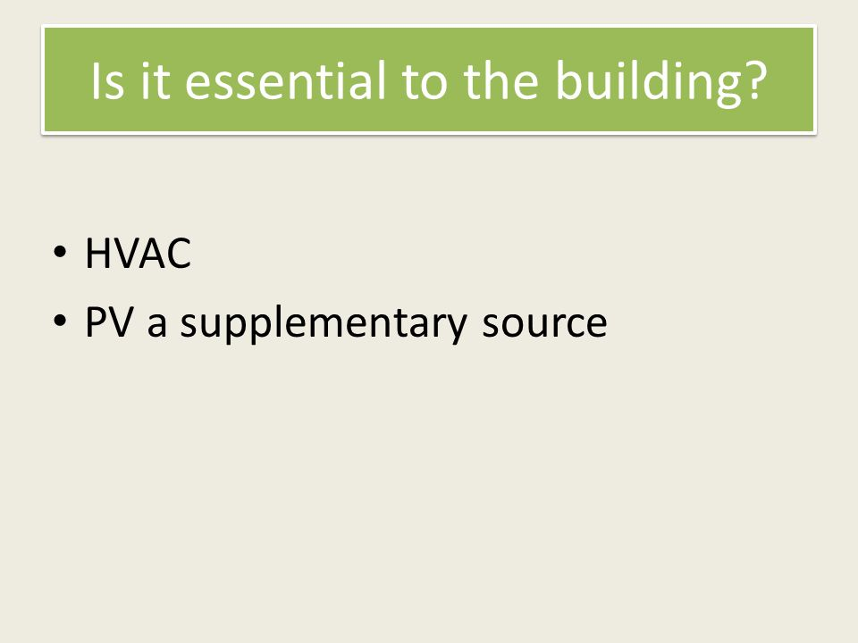 Is it essential to the building HVAC PV a supplementary source