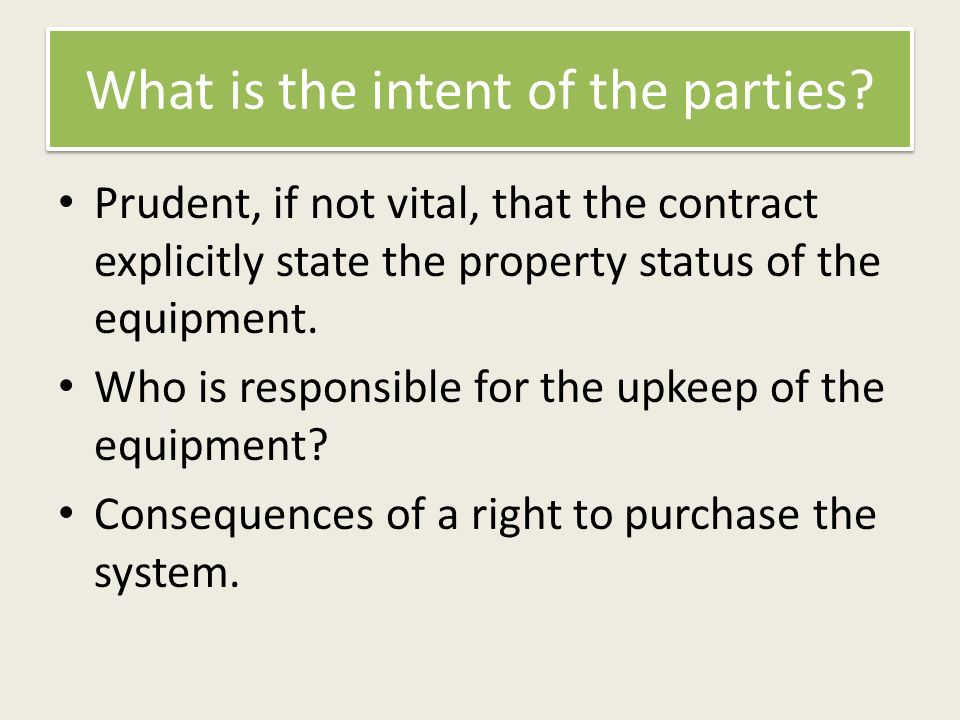 What is the intent of the parties.