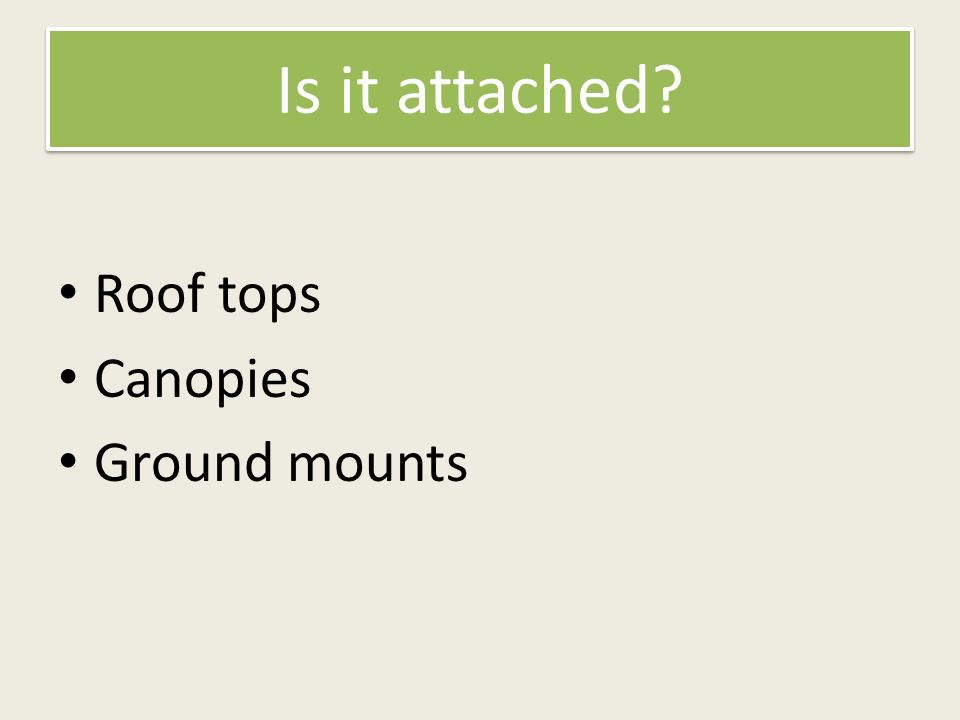Is it attached Roof tops Canopies Ground mounts