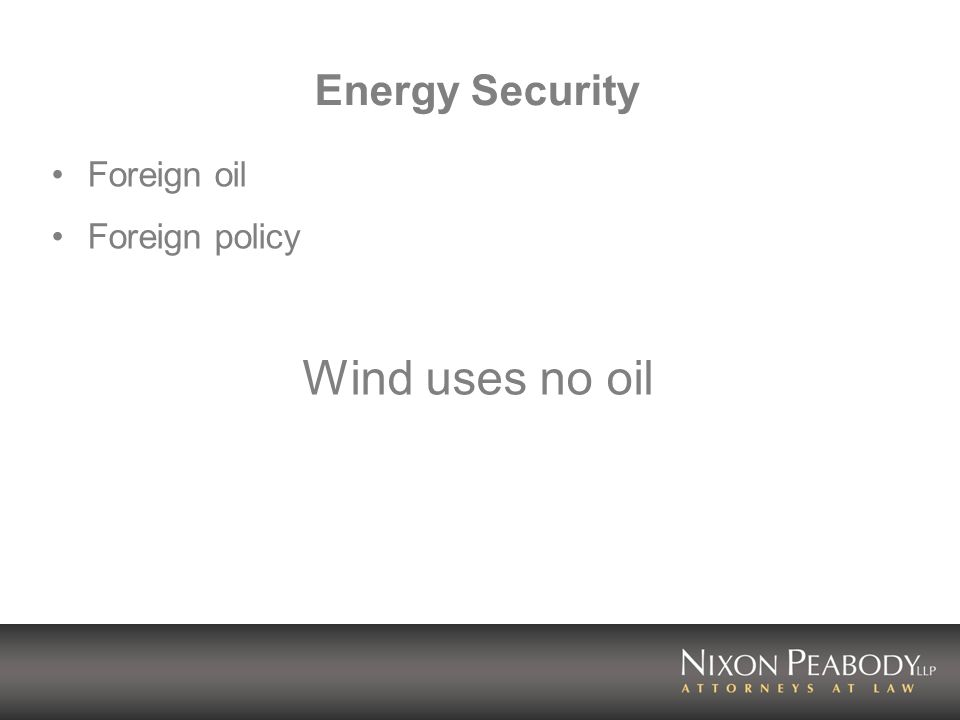 Energy Security Foreign oil Foreign policy Wind uses no oil