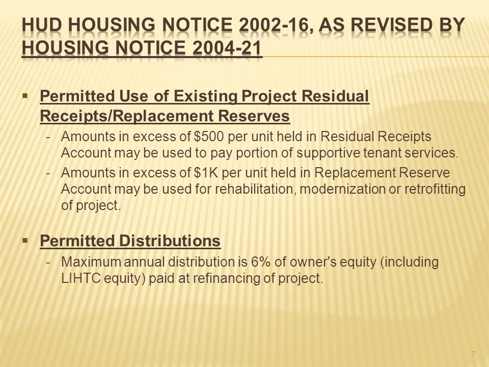 Permitted Use of Existing Project Residual Receipts/Replacement Reserves -Amounts in excess of $500 per unit held in Residual Receipts Account may be used to pay portion of supportive tenant services.