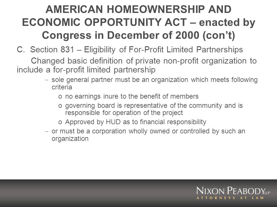 AMERICAN HOMEOWNERSHIP AND ECONOMIC OPPORTUNITY ACT – enacted by Congress in December of 2000 (cont) C.