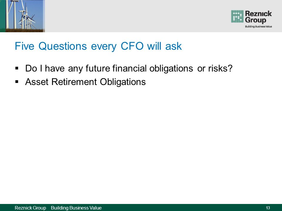 Reznick Group Building Business Value 12 Five Questions every CFO will ask What happens when performance varies from forecast.