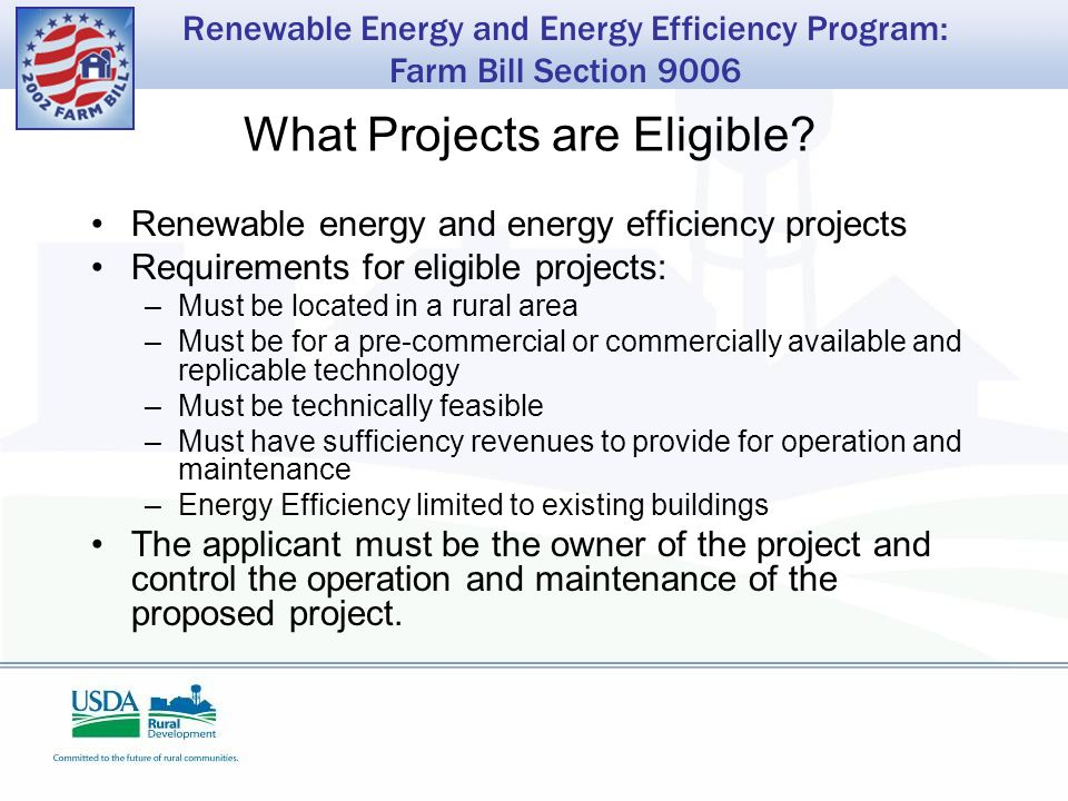 Renewable Energy and Energy Efficiency Program: Farm Bill Section 9006 What Projects are Eligible.