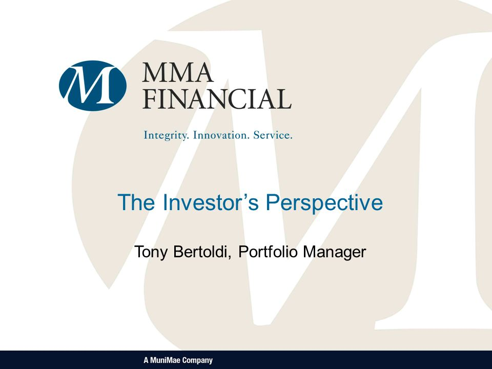 The Investors Perspective Tony Bertoldi, Portfolio Manager