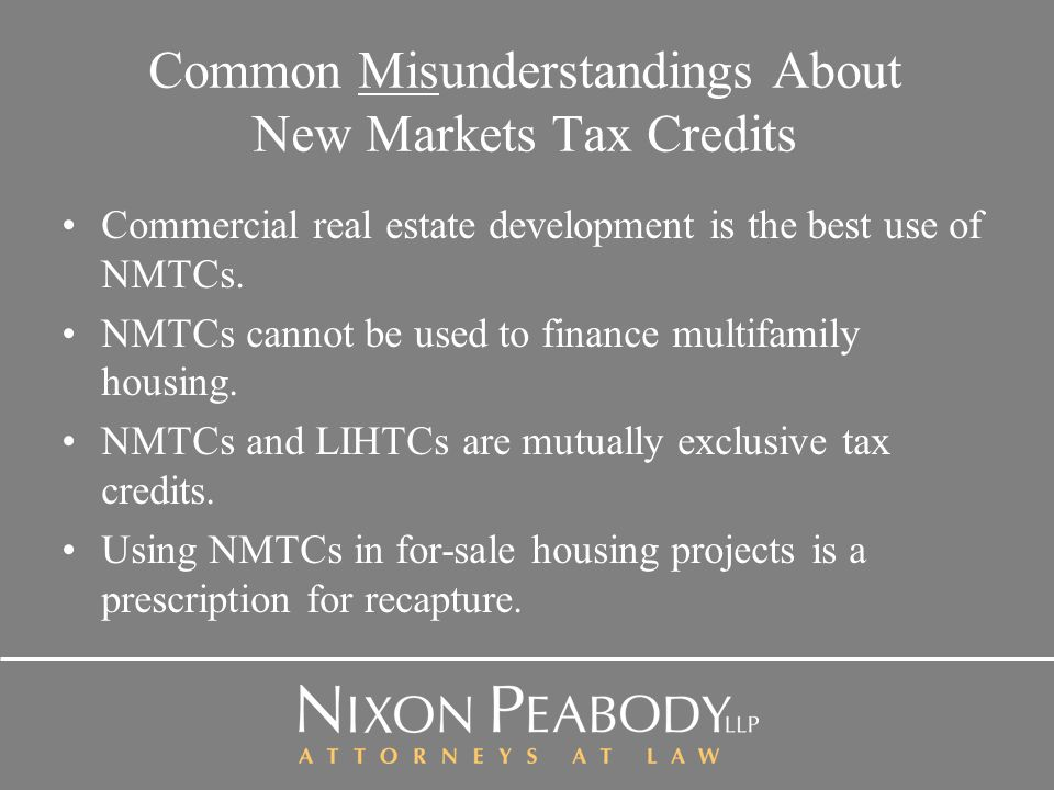 Common Misunderstandings About New Markets Tax Credits Commercial real estate development is the best use of NMTCs.