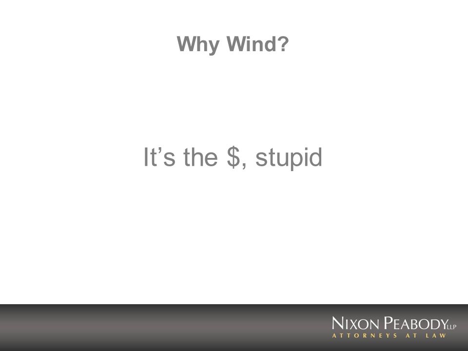 Why Wind Its the $, stupid