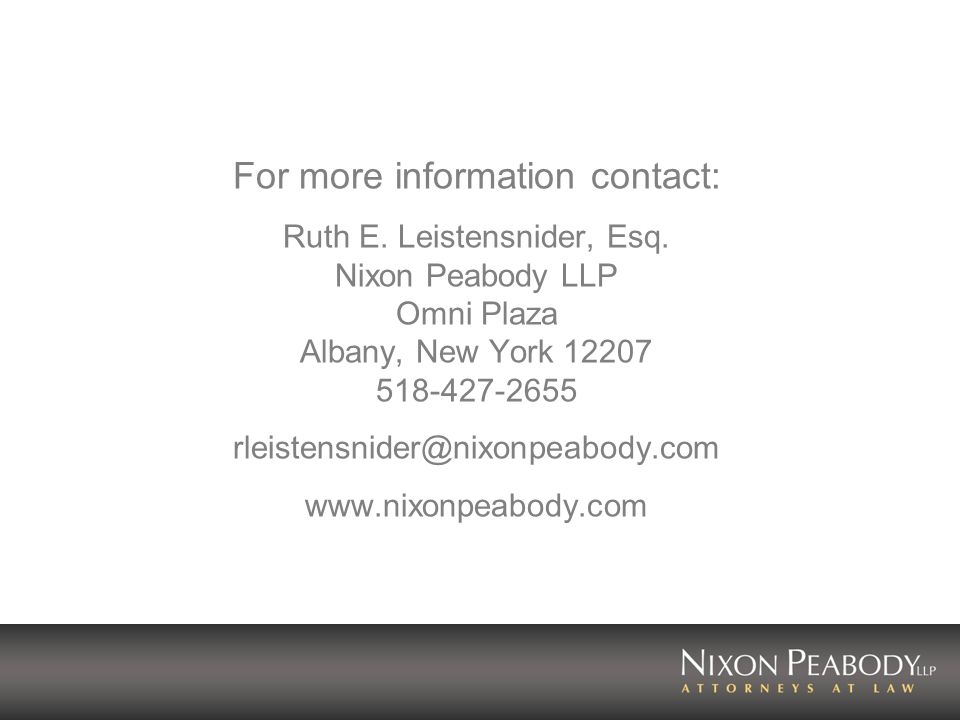 For more information contact: Ruth E. Leistensnider, Esq.