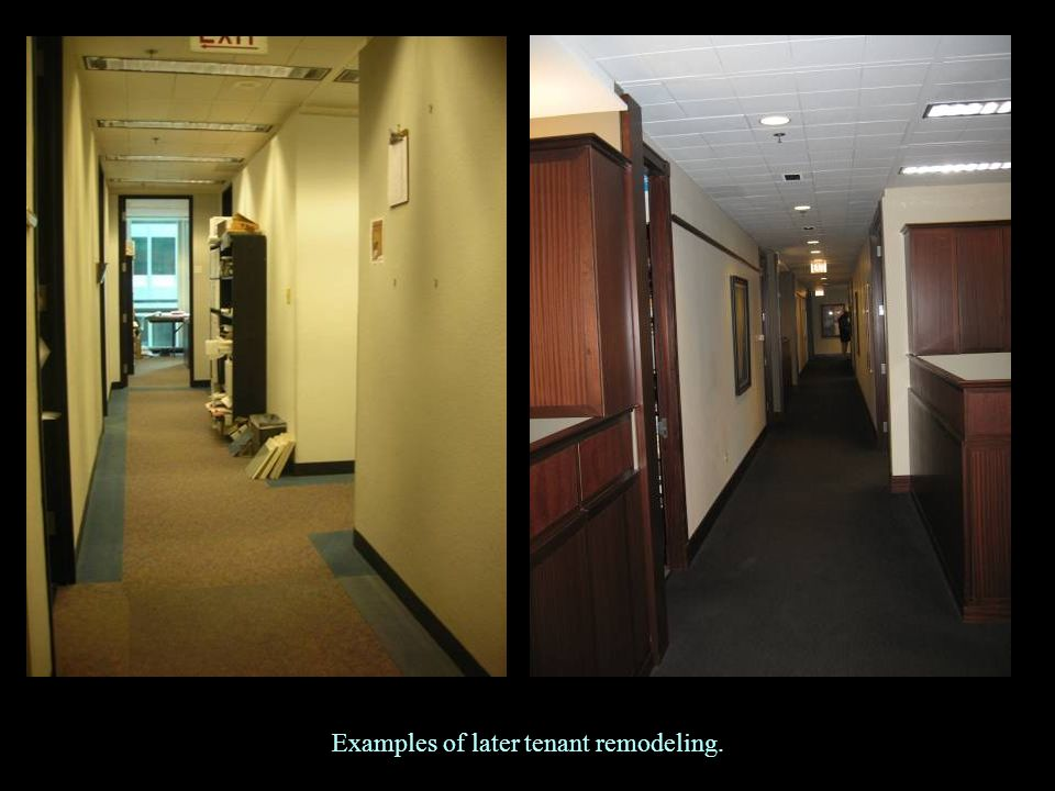 Examples of later tenant remodeling.