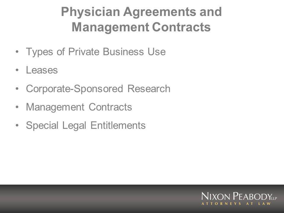 Physician Agreements and Management Contracts Types of Private Business Use Leases Corporate-Sponsored Research Management Contracts Special Legal Entitlements