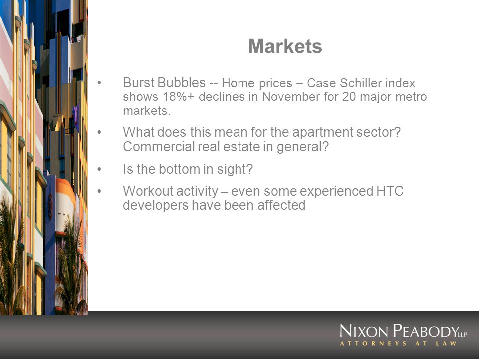 Markets Burst Bubbles -- Home prices – Case Schiller index shows 18%+ declines in November for 20 major metro markets.
