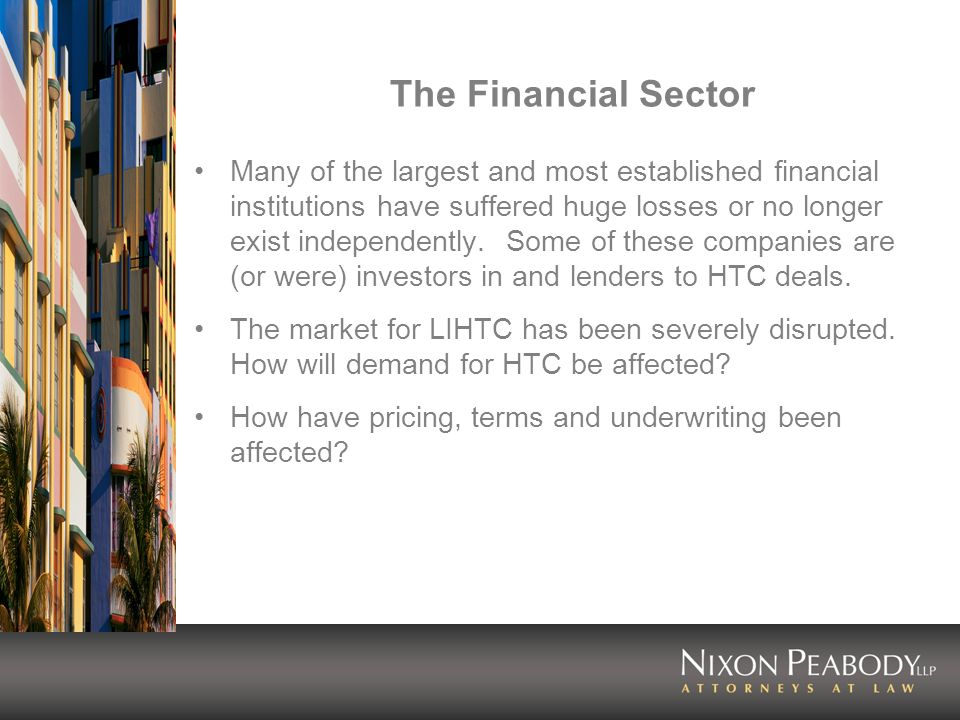 The Financial Sector Many of the largest and most established financial institutions have suffered huge losses or no longer exist independently.