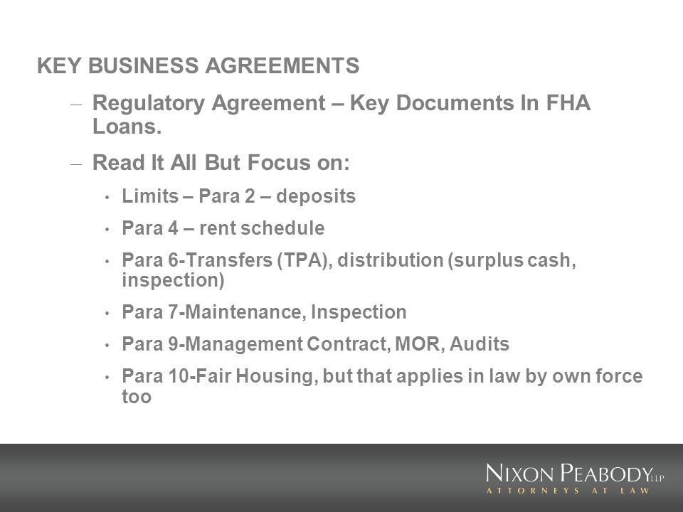 KEY BUSINESS AGREEMENTS – Regulatory Agreement – Key Documents In FHA Loans.