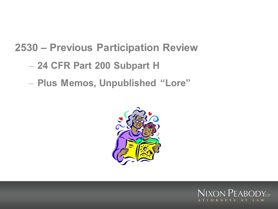 2530 – Previous Participation Review – 24 CFR Part 200 Subpart H – Plus Memos, Unpublished Lore