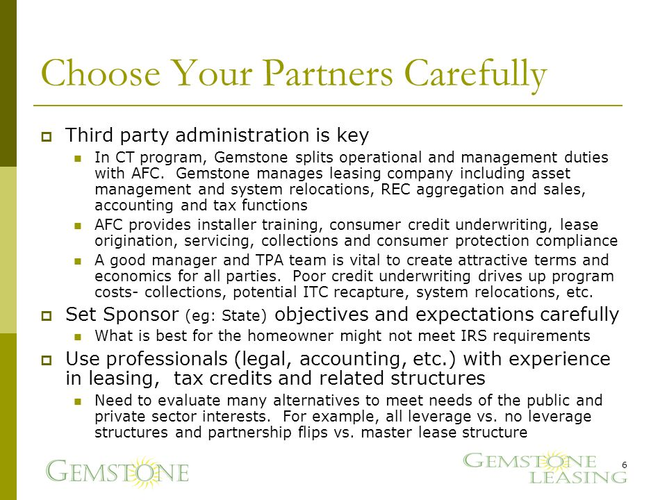 Choose Your Partners Carefully Third party administration is key In CT program, Gemstone splits operational and management duties with AFC.