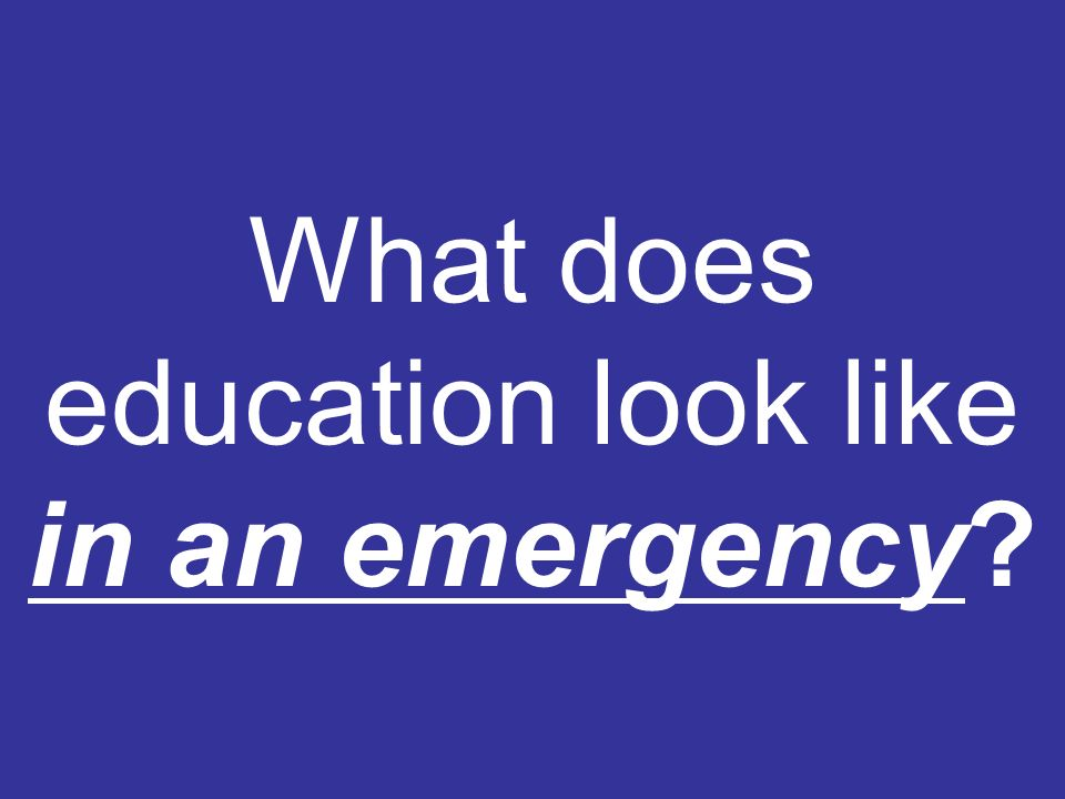 What does education look like in an emergency