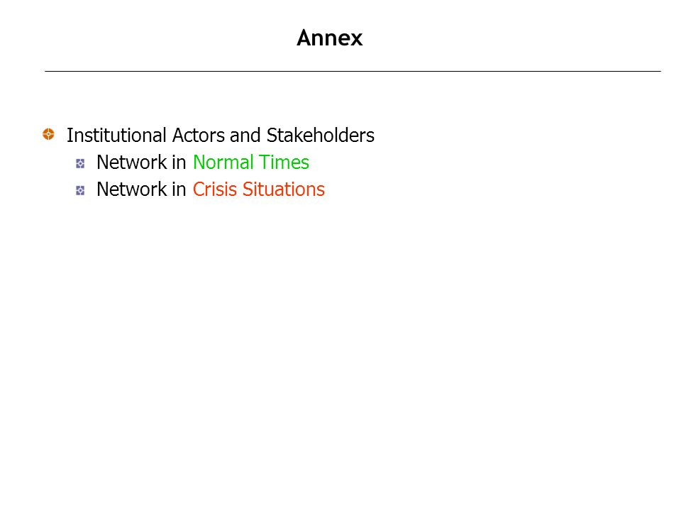 Annex Institutional Actors and Stakeholders Network in Normal Times Network in Crisis Situations