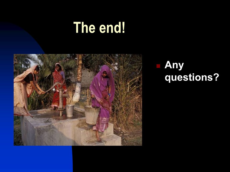 The end! Any questions