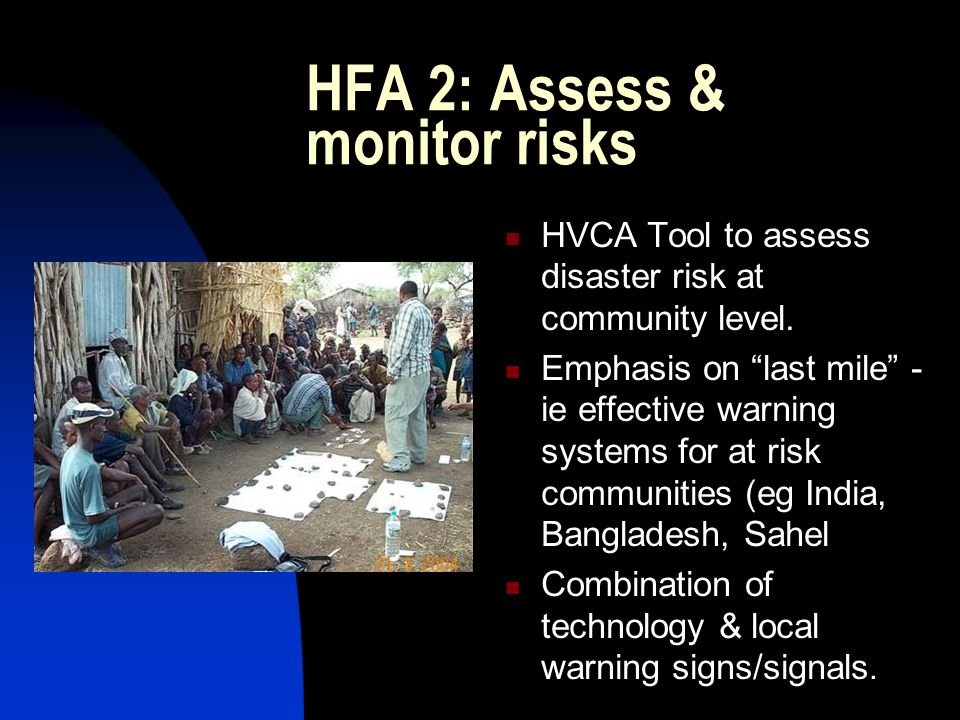 HFA 2: Assess & monitor risks HVCA Tool to assess disaster risk at community level.