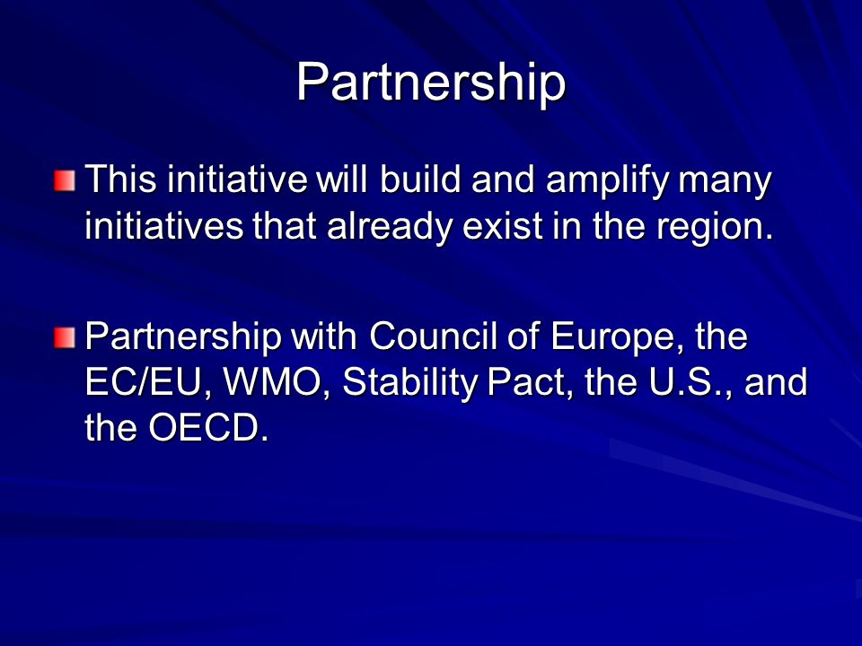 Partnership This initiative will build and amplify many initiatives that already exist in the region.