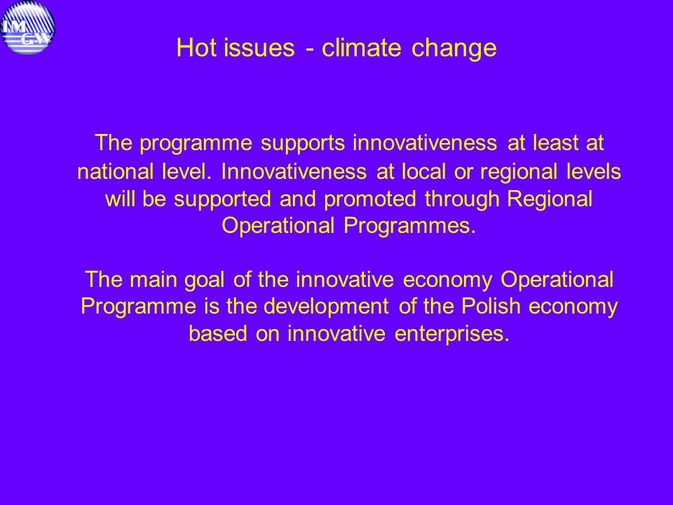 Hot issues - climate change The programme supports innovativeness at least at national level.