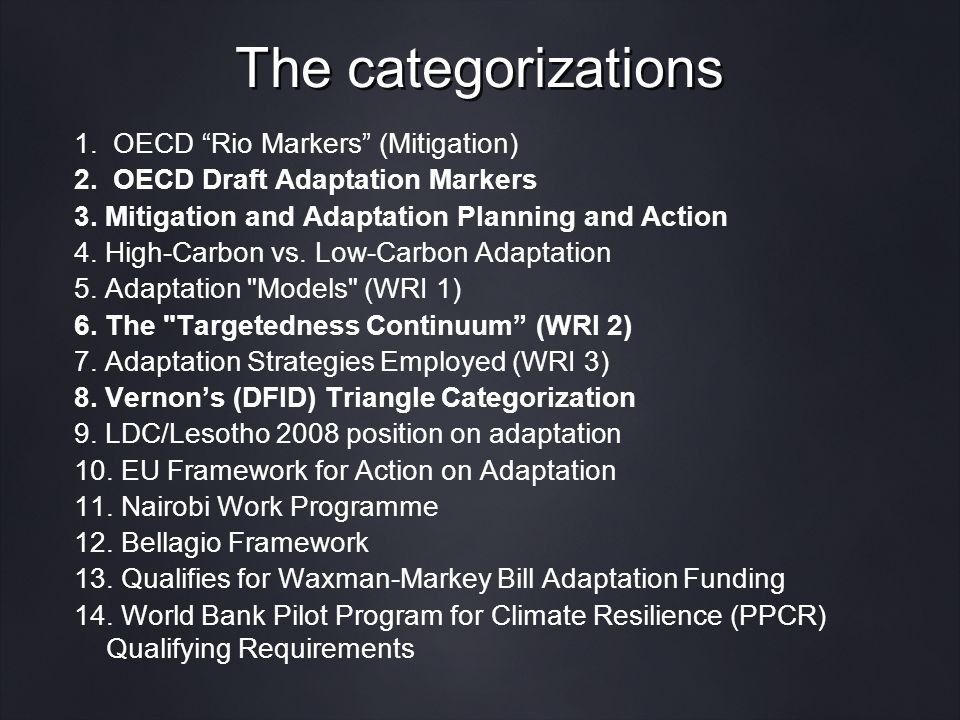 The categorizations 1. OECD Rio Markers (Mitigation) 2.