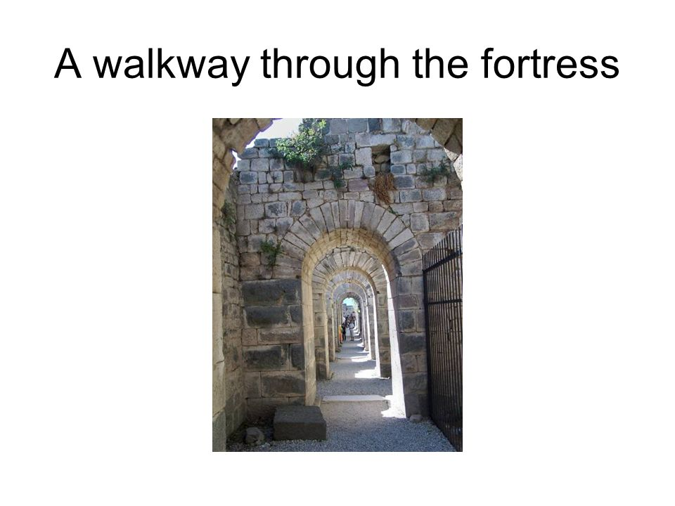 A walkway through the fortress