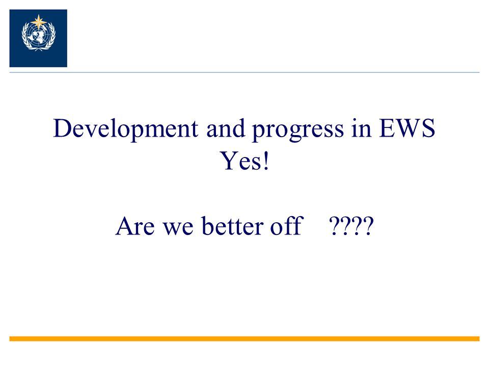 Development and progress in EWS Yes! Are we better off