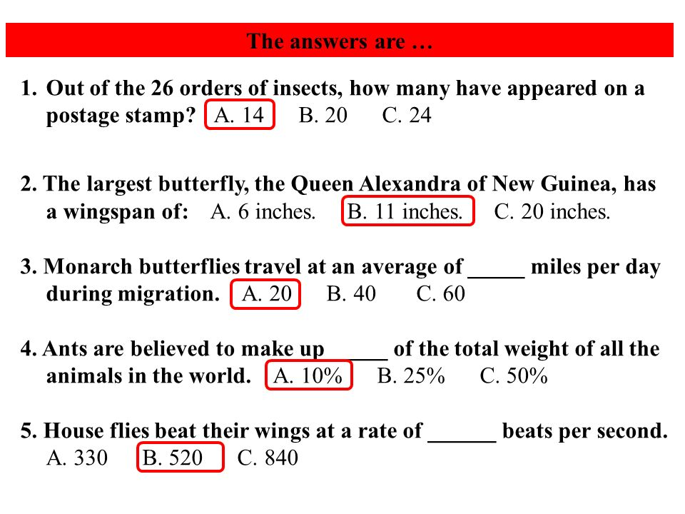 The answers are … 1.Out of the 26 orders of insects, how many have appeared on a postage stamp.