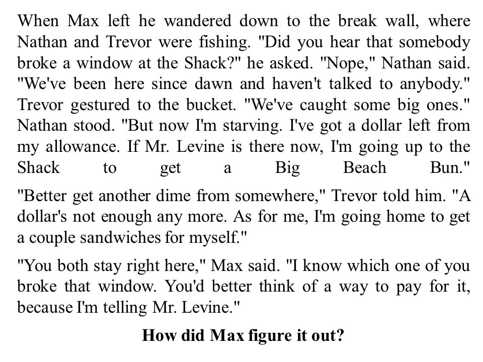 When Max left he wandered down to the break wall, where Nathan and Trevor were fishing.