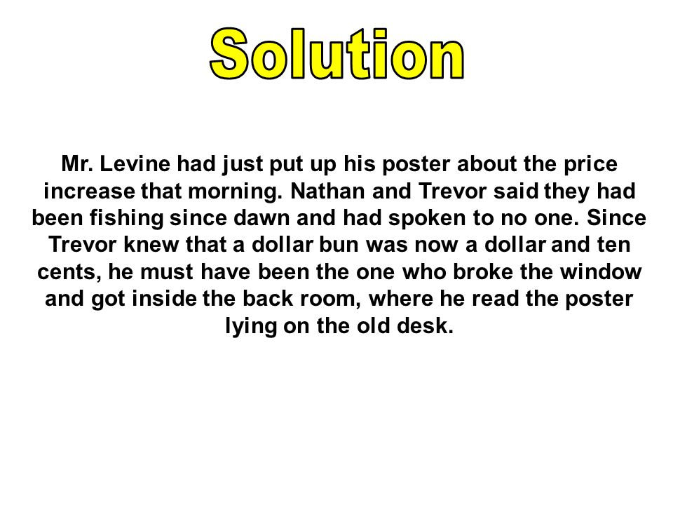 Mr. Levine had just put up his poster about the price increase that morning.