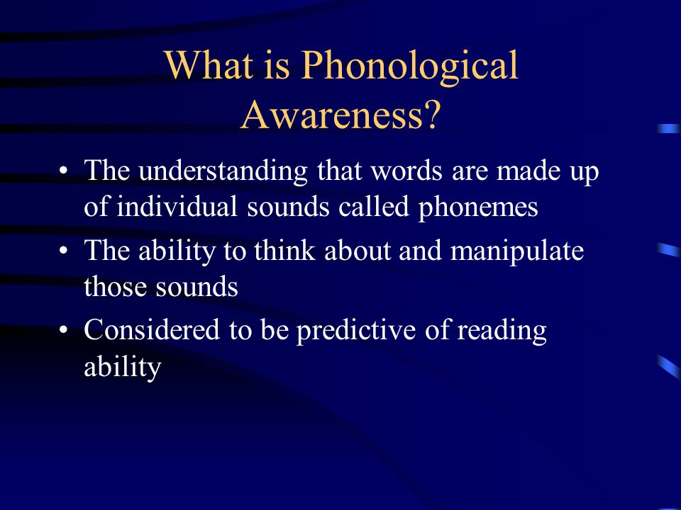 What is Phonological Awareness.